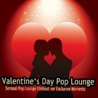VA - Valentines Day Pop Lounge [Sensual Pop Lounge Chillout for Exclusive Moments] (2015) MP3 скачать бесплатрно с торрента