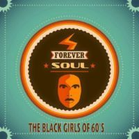 VA - Forever Soul - The Black Girls of 60's (A Collection Of Timeless Soul Artists) (2014) MP3
