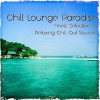 VA - Chill Lounge Paradise Finest Selection of Relaxing Chill out Sounds (2014) MP3 скачать бесплатрно с торрента