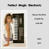 Various Artists - Perfect Magic Electronic [Obscure New Wave & Synth Pop of the 1980s] (2014) MP3 скачать бесплатрно с торрента