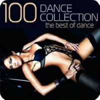 Сборник - 100 Dance collection. The best of Dance (2015) MP3