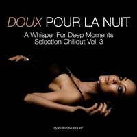 VA - Doux Pour La Nuit Vol 3 (A Whisper For Deep Moments Selection Chillout) (2015) MP3