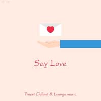 VA - Say Love - Finest Chillout & Lounge Music (2015) MP3