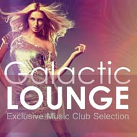 VA - Galactic Lounge Exclusive Music Club Selection (2015) MP3