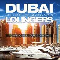 VA - Dubai Loungers Only For The Riches Vol 3 (Cafe Chill Out Edition) (2015) MP3